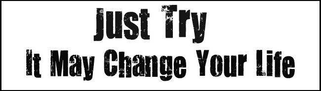 Zkus to! Může ti to změnit život!